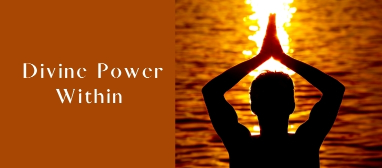 Tap Into the Divine Power Within