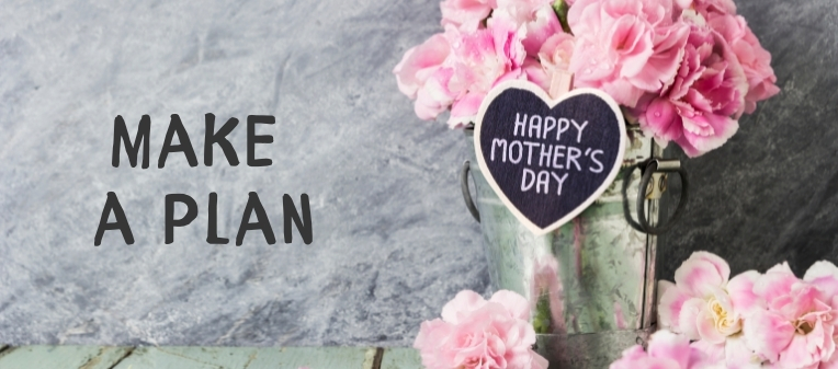 Are you Planning to Fail Mother's Day?