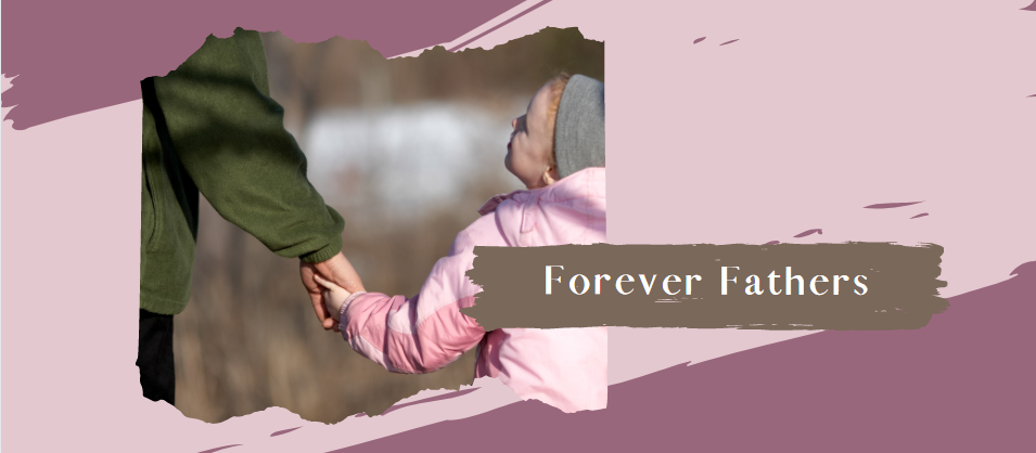 Who is Your Forever Father?