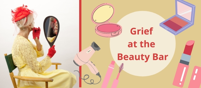 Grief at the Beauty Bar